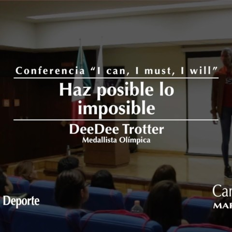 "Conferencia Medallista Olímpica DeeDee Trotter ""I can, I must, I will"""